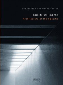 Keith Williams : Architecture of the Specific
